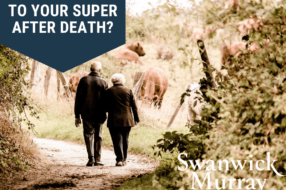 superannuation fund and death and binding nominations and wills